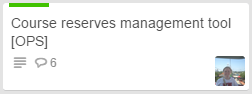 """Screenshot of a Trello """"card"""" for """"Course reserves management tool"""""""