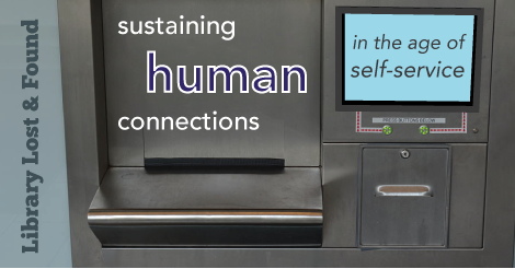 "photo of self-service book return with text: ""sustaining human connections in the age of self-service"""