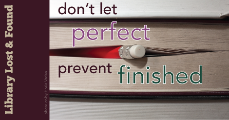 "pencil in book with text ""don't let perfect prevent finished"""