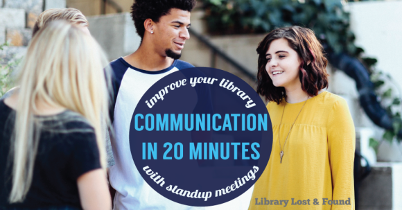Fix Your Librarys Internal Communication In 20 Minutes With Standup