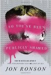 Book cover for So You've Been Publicly Shamed