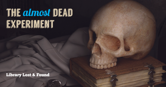 book and skull with title The Almost Dead Experiment