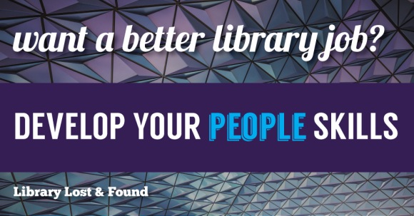 "image of window with title ""want a better library job? develop your people skills"""